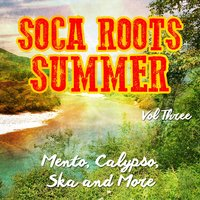 Soca Roots Summer - Mento, Claypso, Ska and More, Vol. 3 — сборник
