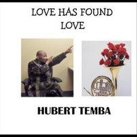 Love Has Found Love - Single — Hubert Temba