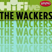 Rhino Hi-Five: The Wackers — The Wackers