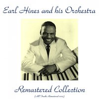 Remastered Collection — Earl Hines and His Orchestra