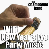 Wild New Year's Eve Party Music — The Champagne Band