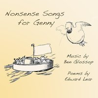 Nonsense Songs for Genny — Ben Glossop & Edward Lear