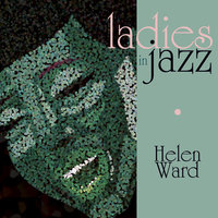 Ladies In Jazz - Helen Ward — Helen Ward