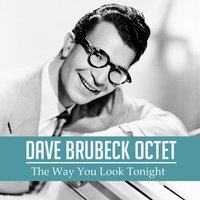 The Way You Look Tonight — Dave Brubeck Octet