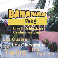 Bananas Gang Live In A Mexican Cantina — The Twins