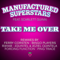 Take Me Over — Manufactured Superstars, Scarlett Quinn