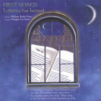 First Songs: Lullabies for Ireland — Douglas Lee Saum / William Butler Yeats