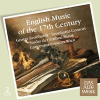 English Music of the 17th Century — Concentus Musicus Wien, Leonhardt-Consort, Studio der Frühen Musik, Gustav Leonhardt and Leonhardt-Consort
