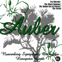 Auber - Fra Diavolo/The Black Domino/The Dumb Girl of Portici/The Sirene — Nuremberg Symphony Orchestra & Hanspeter Gmür