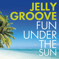 Fun Under The Sun — Jelly Groove