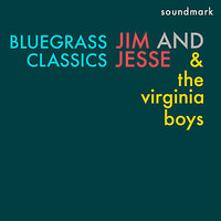 Bluegrass Classics featuring Jim and Jesse McReynolds, Allen Shelton, and Jim Buchanan — Jim and Jesse and The Virginia Boys