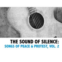 The Sound of Silence: Songs of Peace & Protest, Vol. 2 — сборник
