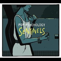 Pop Psychology — Sentinels