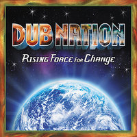 Rising Force for Change — Dub Nation