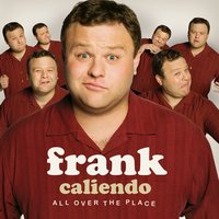 All Over The Place — Frank Caliendo