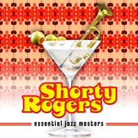 Essential Jazz Masters — Shorty Rogers