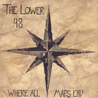 Where All Maps End — The Lower 48