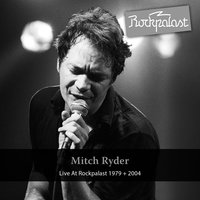 Live At Rockpalast 1979 + 2004 — Mitch Ryder