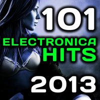 101 Electronica Hits 2013 - Best of Top Trance, Progressive, Goa, Dubstep, Techno, Trap, House, D & B, Hard Style, Rave Anthems — сборник