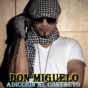 Don Miguelo - Adicción al Contacto