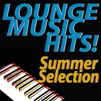 Lounge Music Hits! Summer Selection — сборник