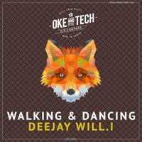 Walking & Dancing — Deejay Will.i