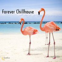 Forever Chillhouse — сборник