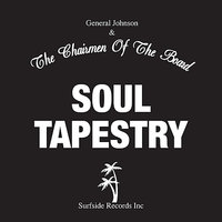 Soul Tapestry — General Johnson & Chairmen Of The Board