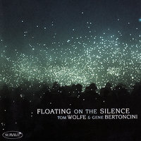 Floating on the Silence — Tom Wolfe & Gene Bertoncini