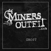 Ghost — Minor Outfit, Miners Outfit