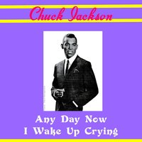 Any Day Now — Chuck Jackson