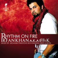 Rhythm On Fire — Irfan Khan A.K.A iFFi-K