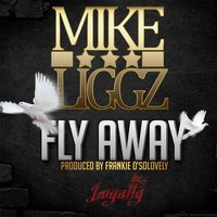 Fly Away — Mike Liggz