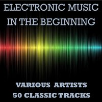 Electronic Music - In the Beginning — сборник