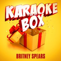 Karaoke Box: Britney Spears' Greatest Hits — Karaoke Box