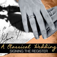 A Classical Wedding: Signing the Register — John Rutter, Gabriel Jackson, Lennox Berkeley