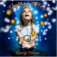 The Magic of You! — George Finizio