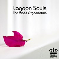 Lagoon Souls — The Vibes Organization