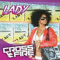 Lady — Crossfire