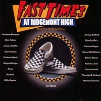 Fast Times At Ridgemont High [O.S.T.] — Fast Times At Ridgemont High