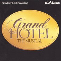 Grand Hotel: The Musical — Original Broadway Cast of Grand Hotel: The Musical