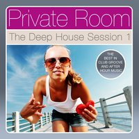 Private Room - The Deep House Session, Vol. 1 — сборник
