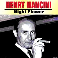 Night Flower — H. Mancini