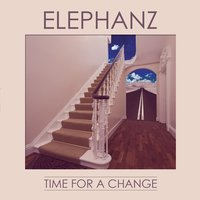 Time for a Change — Elephanz