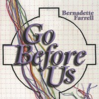 Go Before Us — Bernadette Farrell