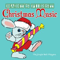 Baby's First Christmas Music — The Jingle Bell Players