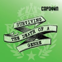 Surviving the Death of a Genre — Capdown