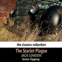 The Scarlet Plague by Jack London — Emma Topping