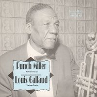 "Punch Miller / Louis Gallaud — Ernest ""Punch"" Miller, Louis Gallaud, Ernest ""Punch"" Miller and Louis Gallaud"