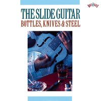 The Slide Guitar: Bottles, Knives & Steel — сборник